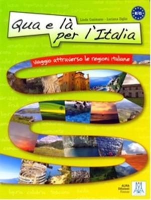 Qua e l Per l'Italia+CD Viaggio Attraverso le Regioni Italiane B1-C1