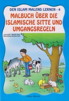 Den Islam Malend Lernen 4 - Malbuch Über Dıe Islamısche Sıtte Und Umgan