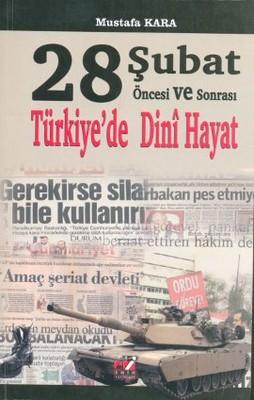 28 Şubat Öncesi ve Sonrası Türkiye'de Dini Hayat