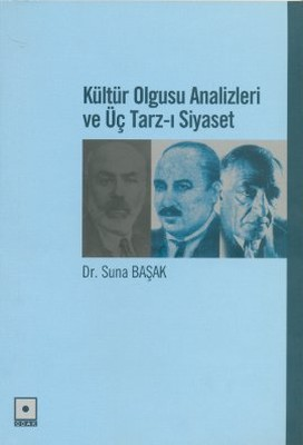 Kültür Olgusu Analizleri ve Üç Tarz-ı Siyaset