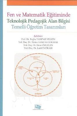 Fen ve Matematik Eğitiminde Teknolojik Pedagolojik Alan Bilgisi