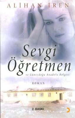 Sevgi Öğretmen ve Güneydoğu Anadolu Bölgesi