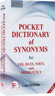 Pocket Dictionary of Synonsyms for YDS TOEFL IELTS and Proficiency
