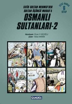 Fatih Sultan Mehmed'den Sultan Üçüncü Murad'a Osmanlı Sultanları - 2