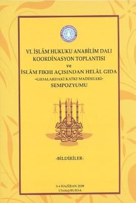 6. İslam Hukuku Anabilim Dalı Koordinasyon Toplantısı ve İslam Fıkhı Açısından Helal Gıda -Gıdalarda