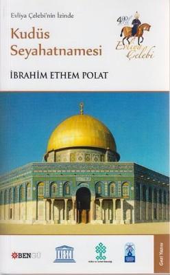 Evliya Çelebi'nin İzinde Kudüs Seyahatnamesi