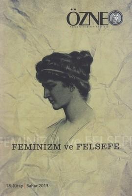 Özne Felsefe ve Bilim Yazıları 18. Kitap - Feminizm ve Felsefe