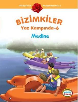 Bizimkiler Yaz Kampında 6 - Medine