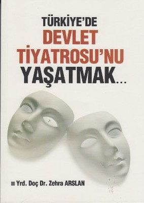 Türkiye'de Devlet Tiyatrosu'nu Yaşatmak