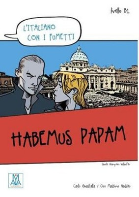Habemus Papam (L'italiano Con i Fumetti- Livello: B1) İtalyanca Okuma Kitabı