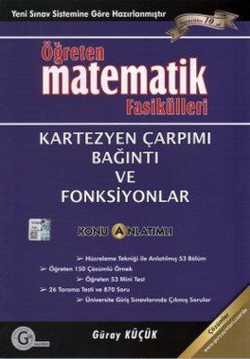 Öğreten Matematik Fasikülleri - Kartezyen Çarpımı, Bağıntı ve Fonksiyonlar Konu Anlatımlı