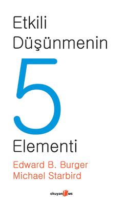 Etkili Düşünmenin 5 Elementi