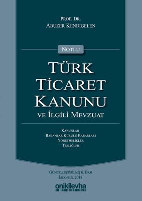 Notlu Türk Ticaret Kanunu ve İlgili Mevzuat-Yeşil Kapak