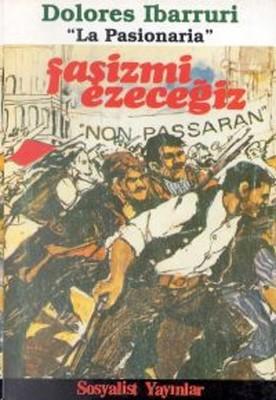 Faşizmi EzeceğizEk: Le Pasionaria / Onurlu Bir Yaşam