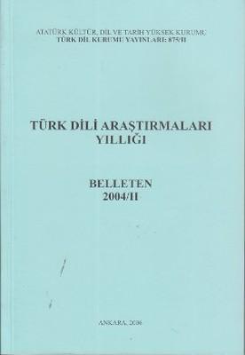 Türk Dili Araştırmaları Yıllığı - Belleten 2004 / 2