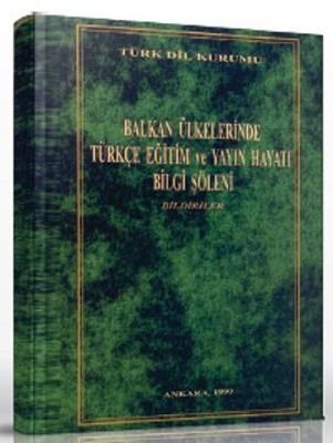 Balkan Ülkelerinde Türkçe Eğitim ve Yayın Hayatı Bilgi Şöleni