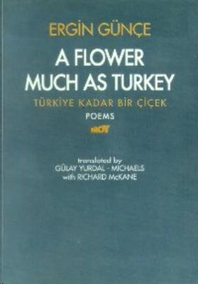 A Flower Much as Turkey - Türkiye Kadar Bir Çiçek