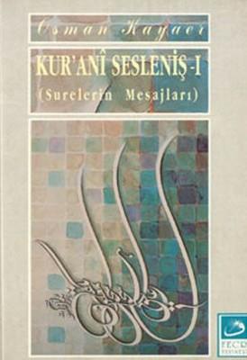 Kur'ani Sesleniş-1Surelerin Mesajları