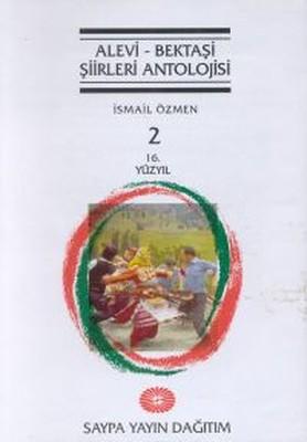 Alevi - Bektaşi Şiirleri Antolojisi 216. Yüzyıl Cilt: 2