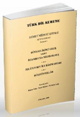 Dünyaya İkinci Geliş Yahut İstanbul'da Neler Olmuş / Felatun Bey ile Rakım Efendi / Hüseyin Fellah