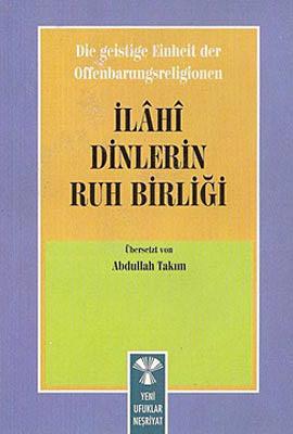 Die Geistige Einheirt Der Offenbarungsreligionen: İlahi Dinlerin Ruh Birliği