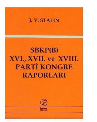 SBKP (B) 16., 17. ve 18. Parti Kongre Raporları