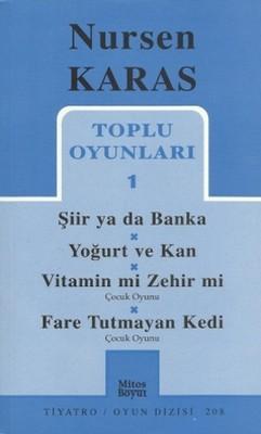 Toplu Oyunları 1 Şiir ya da Banka / Yoğurt ve Kan /  Vitamin mi Zehir mi? / Fare Tutmayan Kedi