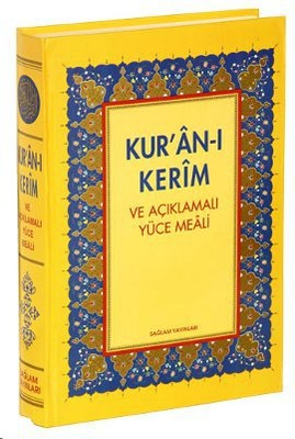 Kur'an-ı Kerim ve  Açıklamalı Yüce Meali (Üçlü Meal)