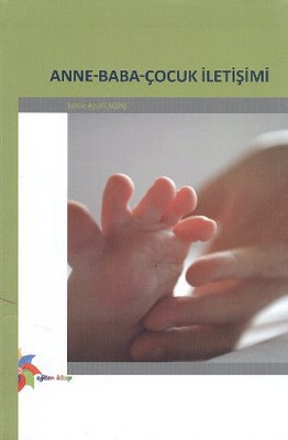 Anne - Baba - Çocuk İletişimi