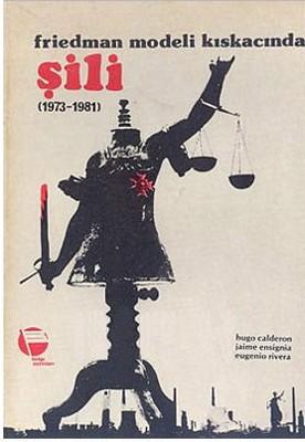 Friedman Modeli Kıskacında Şili(1973-1981)