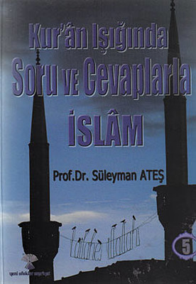 Kur'an Işığında Soru ve Cevaplarla İslam Cilt: 5