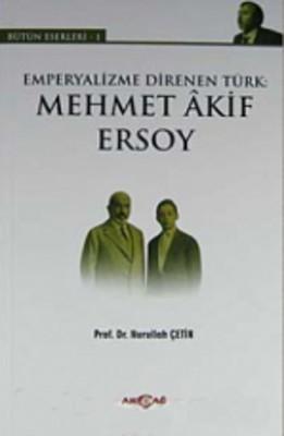 Emperyalizme Direnen Türk: Mehmet Akif Ersoy