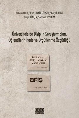 Üniversitelerde Disiplin Soruşturmaları: Öğrencilerin İfade ve Örgütlenme Özgürlüğü