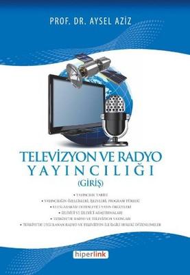 Televizyon ve Radyo Yayıncılığı (Giriş)