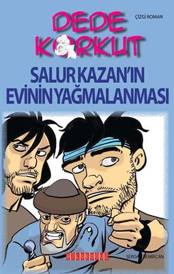 Dede Korkut - Salur Kazan'ın Evinin Yağmalanması