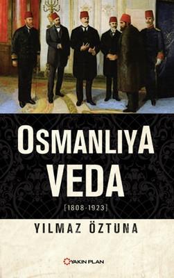 Osmanlıya Veda (1808 - 1923)