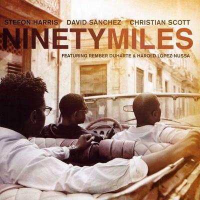 Ninety Miles [David Sanchez, Christian Scott]