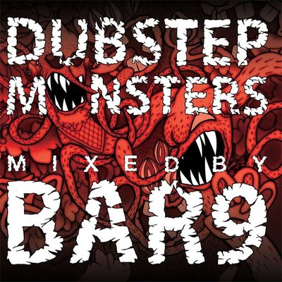 Dupstep Monsters Mixed By Bar 9