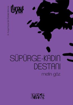 Süpürge-Kadın Destanı