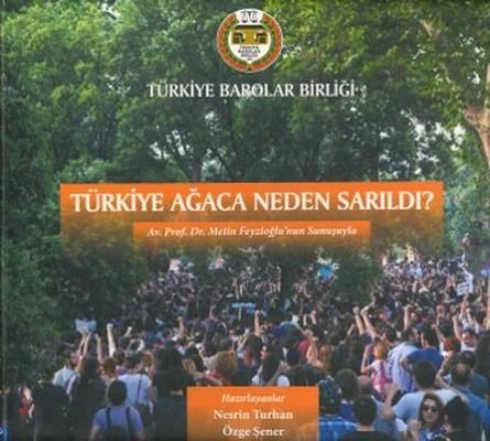 Türkiye Ağaca Neden Sarıldı?