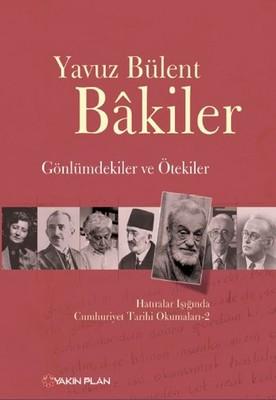 Gönlümdekiler ve Ötekiler Hatıralar Işığında Cumhuriyet Tarihi Okumaları - 2
