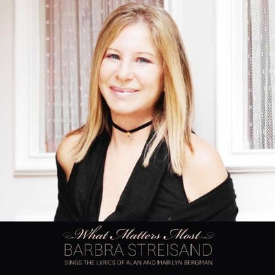 What Matters Most - Barbra Streisand Sings The Lyrics of Alan And Marilyn Bergman