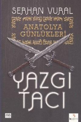 Anatolya Günlükleri 1: Yazgı Tacı
