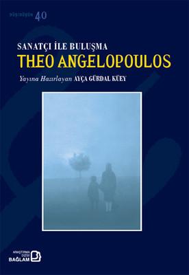 Sanatçıyla Buluşma: Theo Angelopoulos