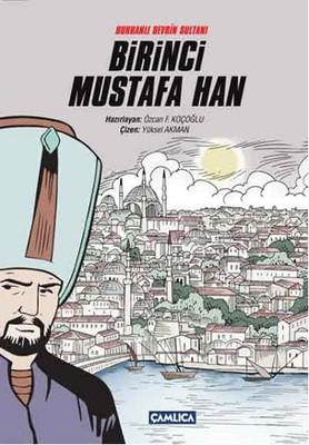 Buhranlı Devrin Sultanı Birinci Mustafa Han