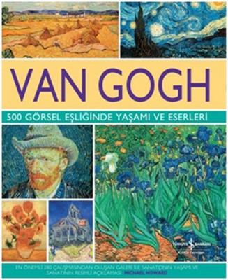 Van Gogh 500 Görsel Eşliğinde Yaşamı ve Eserleri