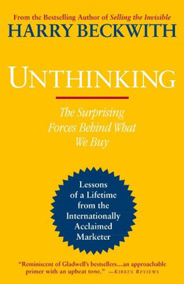 Unthinking: The Surprising Forces Behind What We Buy