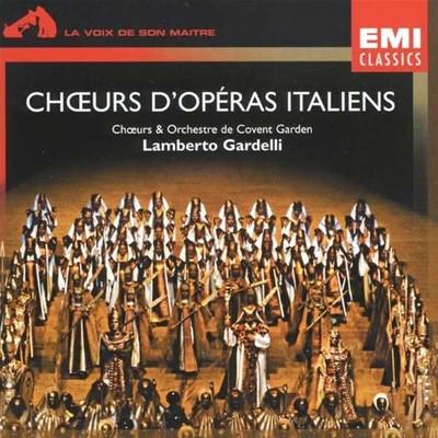 Italian Opera Choruses / Covent Garden
