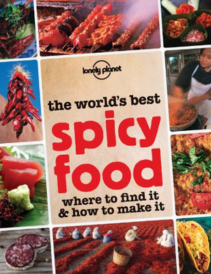 Spicy Food (Lonely Planet Food and Drink)