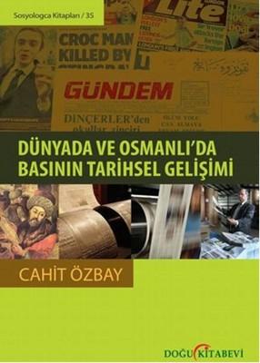 Dünyada ve Osmanlı'da Basının Tarihsel Gelişimi